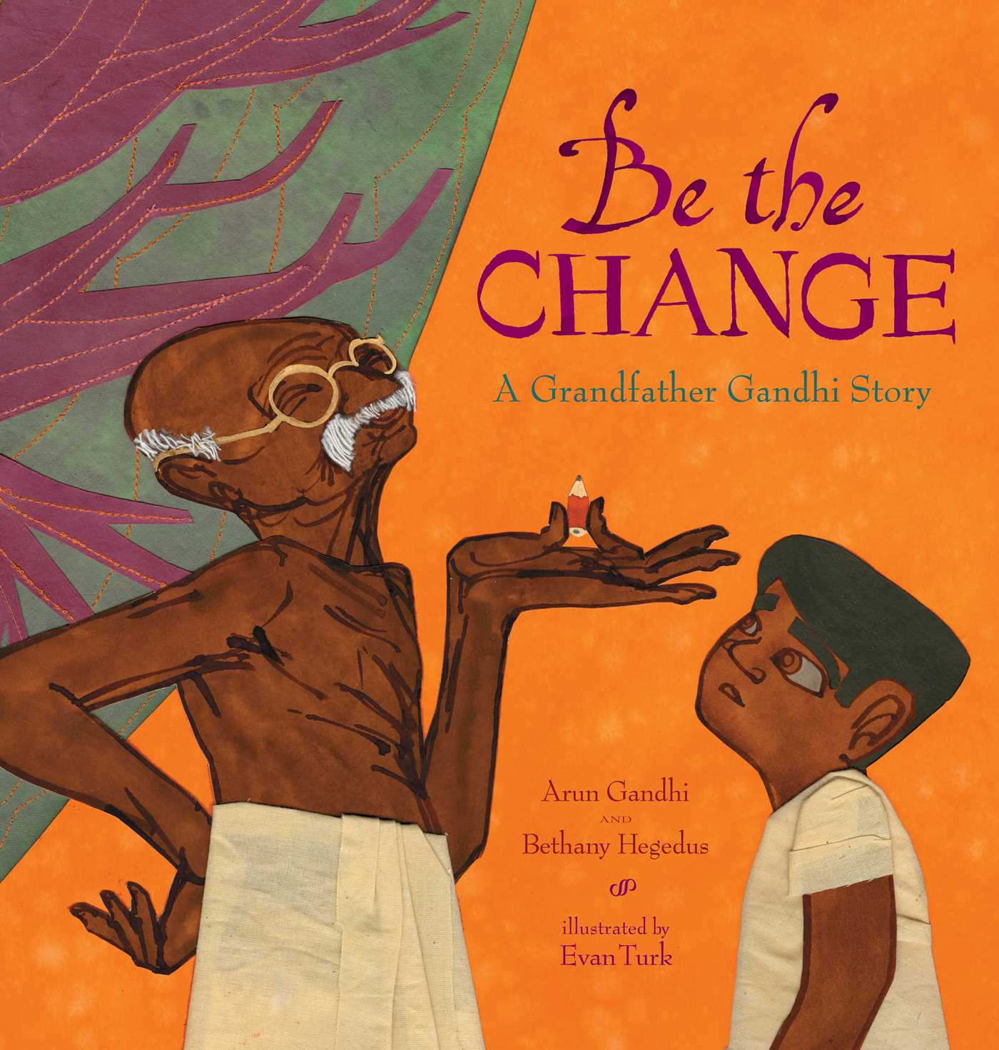 be the change a grandfather gandhi story author bethany hegedus